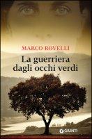 La guerriera dagli occhi verdi - Rovelli Marco