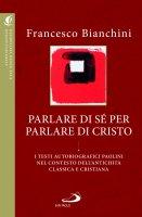 Parlare di sé per parlare di Cristo - Francesco Bianchini