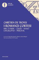 I romanzi cortesi - Chrétien de Troyes