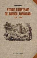 Storia illustrata dei navigli lombardi 1179-1819 - Tognozzi Claudio
