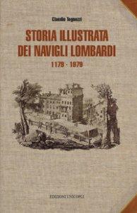 Copertina di 'Storia illustrata dei navigli lombardi 1179-1819'