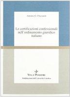 Le certificazioni confessionali nell'ordinamento giuridico italiano - Chizzoniti Antonio G.