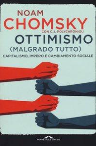 Copertina di 'Ottimismo (malgrado tutto). Capitalismo, impero e cambiamento sociale'