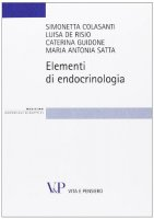 Elementi di endocrinologia. - Simonetta Colasanti, Luisa De Risio, Caterina Guidone, M. Antonietta Satta