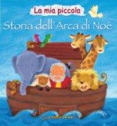 La mia piccola storia dell'arca di Noè - Tebbs Victoria