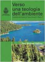 Verso una teologia  dell'ambiente - Haffner Paul Michael