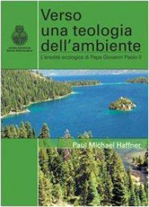 Copertina di 'Verso una teologia  dell'ambiente'