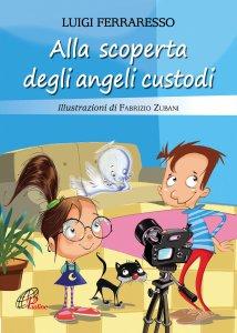 Copertina di 'Alla scoperta degli angeli custodi'