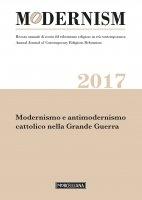 Modernism. 2017: Modernismo e antimodernismo cattolico nella Grande Guerra.