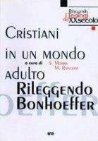 Cristiani in un mondo adulto. Rileggendo Bonhoeffer