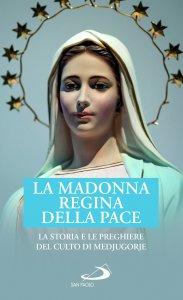 Copertina di 'La Madonna Regina della Pace'