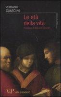 Le età della vita - Guardini Romano