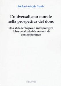 Copertina di 'L' universalismo morale nella prospettiva del dono'