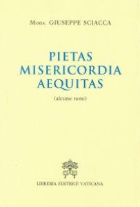Copertina di 'Pietas, misericordia, aequitas'