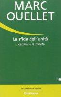 La sfida dell'unità - Ouellet Marc