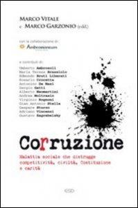Copertina di 'Corruzione. Malattia sociale che distrugge competitività, civiltà, Costituzione e carità'
