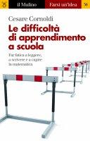 Le difficoltà di apprendimento a scuola - Cesare Cornoldi