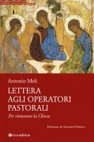 Lettera agli operatori pastorali. Per rinnovare la Chiesa - Antonio Meli