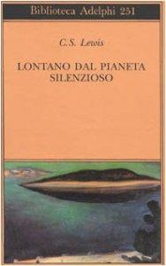 Copertina di 'Lontano dal pianeta silenzioso'