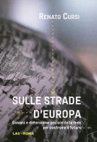 Sulle strade d'Europa - Cursi Renato