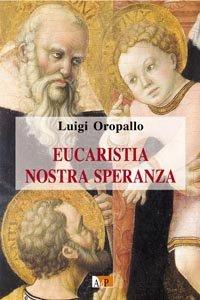 Copertina di 'Eucaristia nostra speranza. Adorazioni sul libro delle Lamentazioni e sul libro di Baruc'