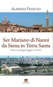 Copertina di 'Ser Mariano di Nanni da Siena in Terra Santa'