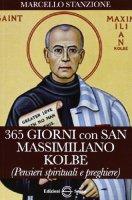 365 Giorni con San Massimiliano Kolbe - don Marcello Stanzione