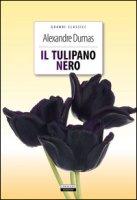 Il tulipano nero. Ediz. integrale. Con Segnalibro - Dumas Alexandre