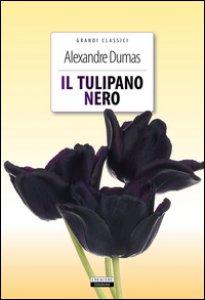 Copertina di 'Il tulipano nero. Ediz. integrale. Con Segnalibro'