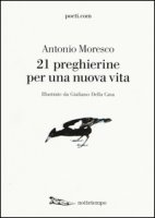 21 preghierine per una nuova vita - Moresco Antonio