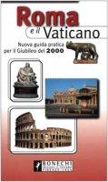 Roma e il Vaticano. Nuova guida pratica - Serra Vittorio