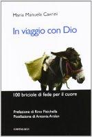 In viaggio con Dio - Cavrini Maria Manuela