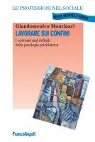 Lavorare sui confini - Giandomenico Montinari