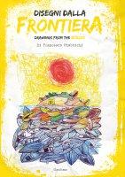 Disegni dalla frontiera - Francesco Piobbicchi