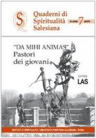 Da mihi animas. Pastori dei giovani - AA. VV.