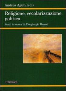 Copertina di 'Religione, secolarizzazione, politica'