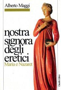 Copertina di 'Nostra signora degli eretici'
