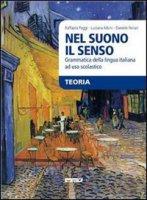 Nel suono il senso - Paggi Raffaela, Albini Luciana, Ferrari Daniele