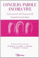 Concilio, parole ancora vive - Gianfranco Bottoni, Giovanni Giudici, Luigi Franco Pizzolato, Gilles Routhier, Valentina Soncini