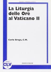 Copertina di 'La liturgia delle ore al Vaticano II'