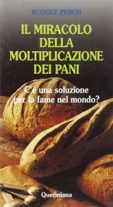 Copertina di 'Il miracolo della moltiplicazione dei pani. C'è una soluzione per la fame nel mondo?'