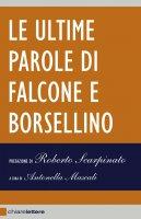 Le ultime parole di Falcone e Borsellino - FALCONE GIOVANNI,  BORSELLINO PAOLO