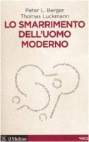 Lo smarrimento dell'uomo moderno - Berger Peter L., Luckmann Thomas