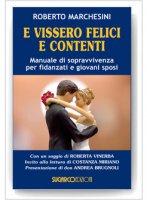 E vissero felici e contenti - Roberto Marchesini