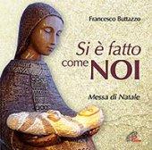 Si è fatto come noi. CD - Francesco Buttazzo
