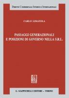 Passaggi generazionali e posizioni di governo nella S.r.l. - Carlo Limatola