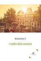 I confini della memoria - Maximilien F.