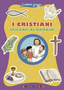 Copertina di 'Cristiani spiegati ai bambini. (I )'