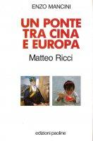 Un ponte tra Cina e Europa. Matteo Ricci - Enzo Mancini
