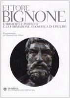L' Aristotele perduto e la formazione filosofica di Epicuro - Bignone Ettore